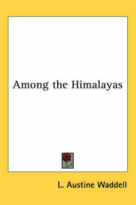 Among the Himalayas by L.A. Waddell