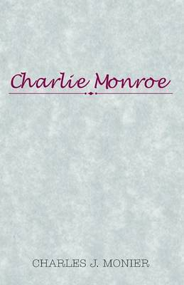 Charlie Monroe by Charles J Monier (Nicholls State University)