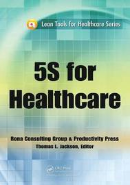5S for Healthcare by Thomas L. Jackson