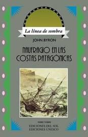 Naufragio En Las Costas Patagonicas by John Byron