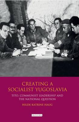 Creating a Socialist Yugoslavia by Hilde Katrine Haug image