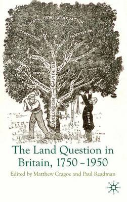 The Land Question in Britain, 1750-1950