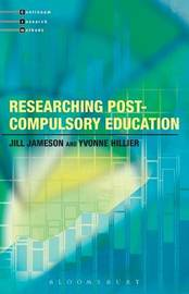 Researching Post-Compulsory Education by Jill Jameson