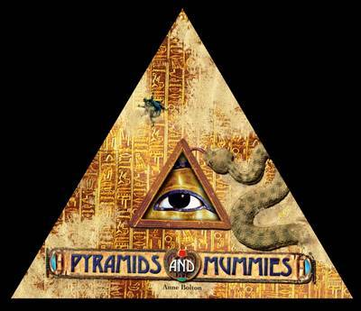 Pyramids and Mummies by Joyce Tydesley