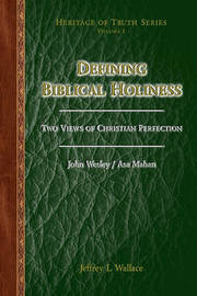 Defining Biblical Holiness by Jeffrey L Wallace
