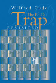The Ph.D. Trap Revisited by Wilfred Cude image