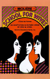 School for Wives by . Moliere