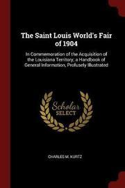 The Saint Louis World's Fair of 1904 by Charles M. Kurtz image