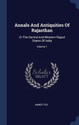 Annals and Antiquities of Rajasthan by James Tod image