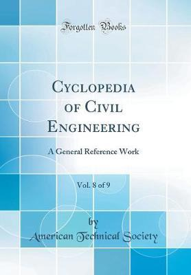 Cyclopedia of Civil Engineering, Vol. 8 of 9 by American Technical Society
