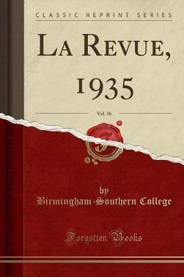 La Revue, 1935, Vol. 16 (Classic Reprint) by Birmingham-Southern College
