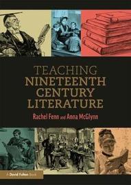 Teaching Nineteenth Century Literature by Rachel Fenn