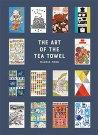 The Art of the Tea Towel by Marnie Fogg