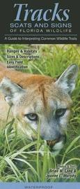 Tracks, Scats and Signs of Florida Wildlife: A Guide to Interpreting Common Wildlife Trails by Jeanne L Murhpy