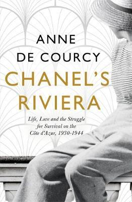 Chanel's Riviera by Anne De Courcy