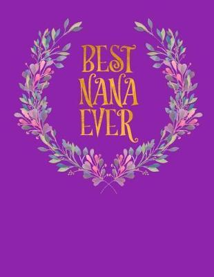 Best Nana Ever by Grandmother's Journal