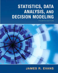 Statistics, Data Analysis and Decision Modeling by James R Evans image
