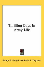 Thrilling Days in Army Life by George A Forsyth