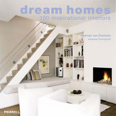 Dream Homes: 100 Inspirational by Andreas von Einsiedel