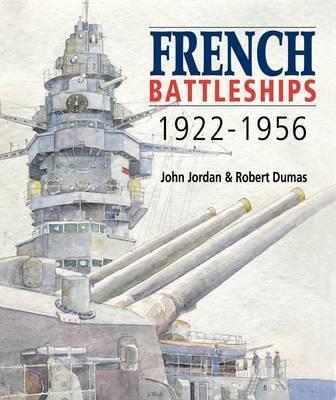 French Battleships 1922-1956 by John Jordan