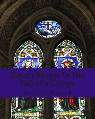 Seven Steps to the Fall of a Clergy: Living a Path of Unrighteousness by Mrs Diane M Winbush