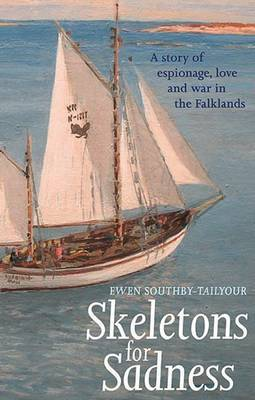 Skeletons for Sadness by Ewen Southby-Tailyour