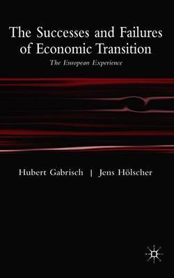 The Successes and Failures of Economic Transition by Hubert Gabrisch image