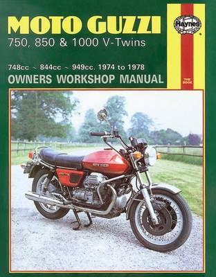 Moto Guzzi 750, 850 & 1000 V-Twins (74 - 78) by Haynes Publishing