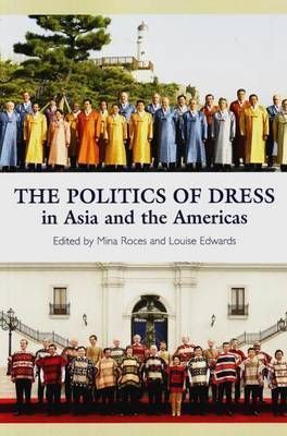 Politics of Dress in Asia and the Americas by Mina Roces image