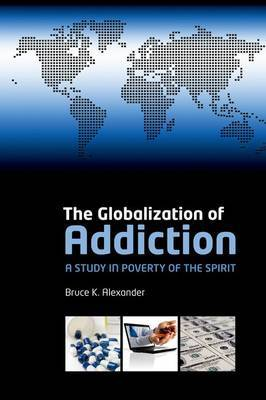 The Globalization of Addiction by Bruce K. Alexander image