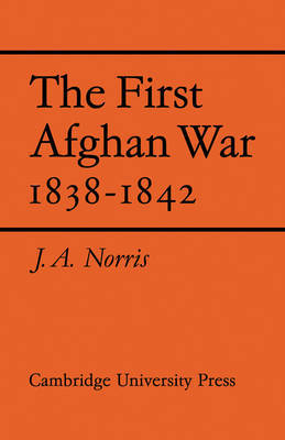The First Afghan War 1838-1842 by J. A. Norris image