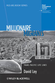 Millionaire Migrants by David Ley