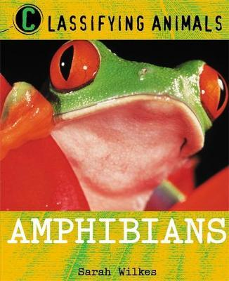 Classifying Animals: Amphibians by Sarah Wilkes image