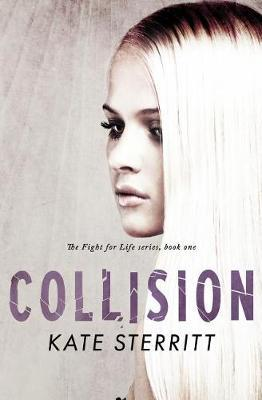 Collision (the Fight for Life Series Book 1) by Kate Sterritt