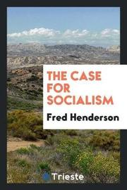 The Case for Socialism by Fred Henderson image
