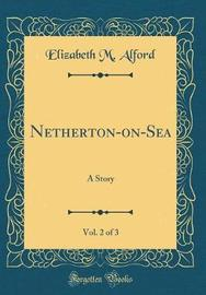 Netherton-On-Sea, Vol. 2 of 3 by Elizabeth M Alford image