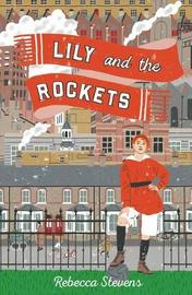 Lily and the Rockets by Rebecca Stevens