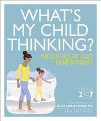 What's My Child Thinking? by Eileen Kennedy-Moore