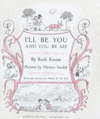 I'LL be You and You be ME by Ruth Krauss image