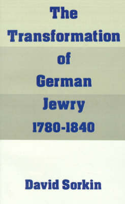 The Transformation of German Jewry, 1780-1840 by David Sorkin image
