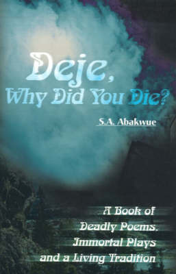 Deje, Why Did You Die? by S.A. Abakwue image