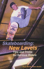 Skateboarding: New Levels by Doug Werner image