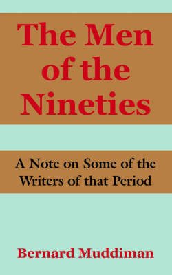 The Men of the Nineties: A Note on Some of the Writers of That Period by Bernard Muddiman image