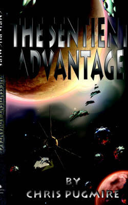 The Sentient Advantage by Chris Pugmire