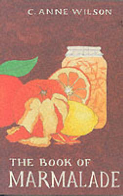 The Book of Marmalade by C.Anne Wilson