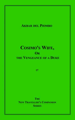 Cosimo's Wife, or the Vengeance of a Duke by Norman Rubington