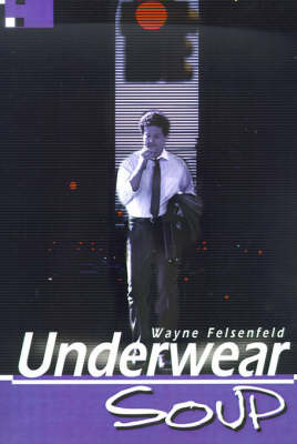 Underwear Soup by Wayne Felsenfeld