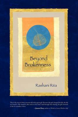 Beyond Brokenness by Rashani Rea