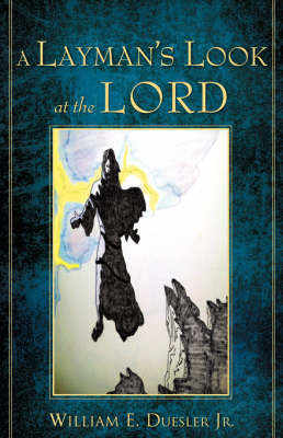 A Layman's Look at the Lord by William E. Duesler Jr. image