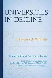 Universities in Decline by Howard J Wiarda